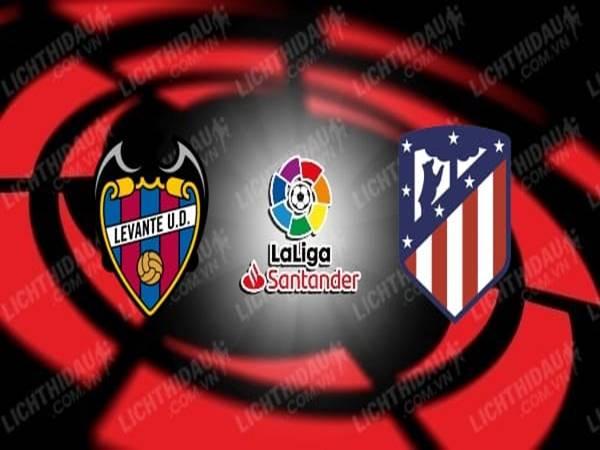 Nhận định Levante vs Atletico Madrid, 0h30 ngày 24/6