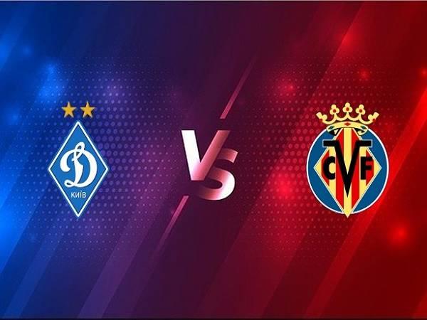 Nhận định kèo Dynamo Kiev vs Villarreal – 00h55 12/03, Cúp C2 Châu Âu