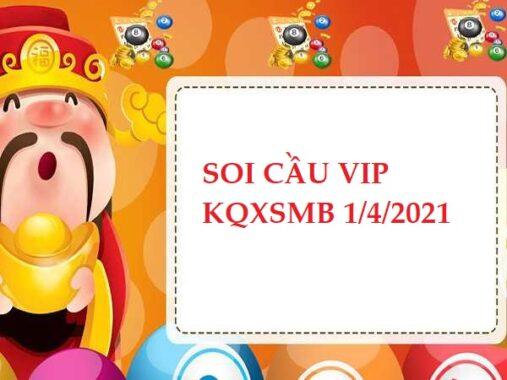Soi cầu VIP KQXSMB ngày 1/4/2021 hôm nay thứ 5