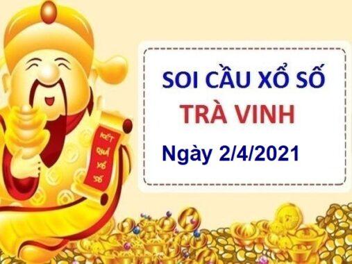 Soi cầu XSTV ngày 2/4/2021 – Soi cầu chốt số Trà Vinh hôm nay thứ 6